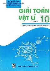 Giải toán vật lý 10 tập 2 - Bùi Quang Hân