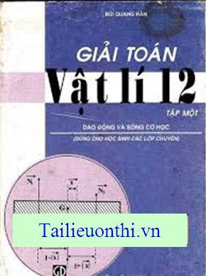 Giải toán vật lý 12 tập 1 - Bùi Quang Hân