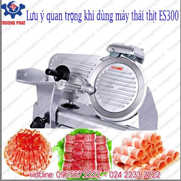 Lưu ý khi dùng máy thái thịt ES300