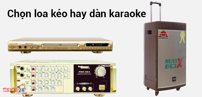 Chọn loa kéo hat karaoke gia đình