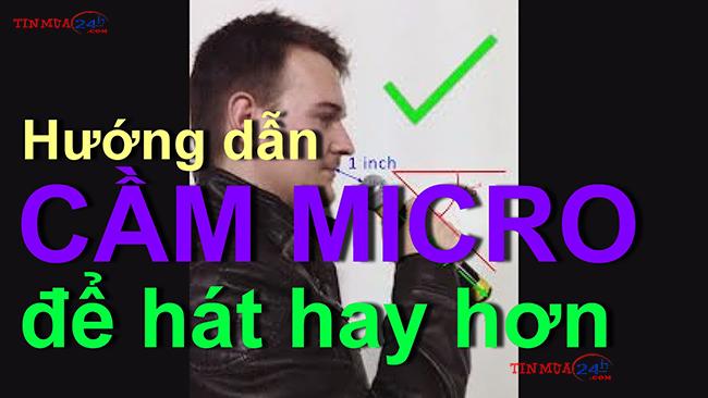 làm thế nào để cầm micro đúng cách ?