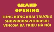 Khai Trương Showroom Zojirushi Vincom Bà Triệu Hà Nội