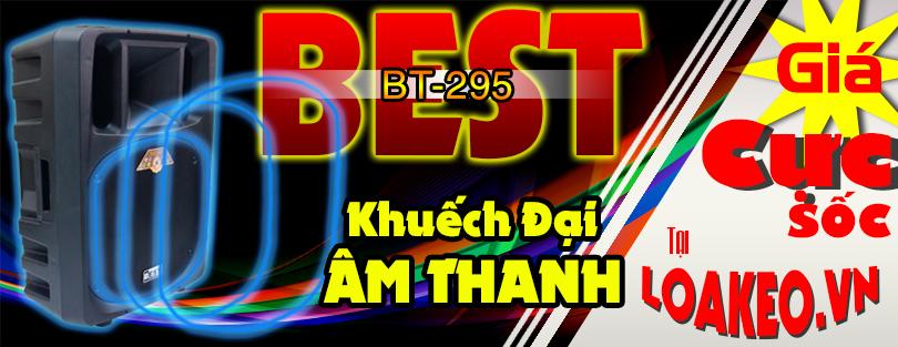 Best 295 - Đỉnh cao công nghệ âm thanh Việt