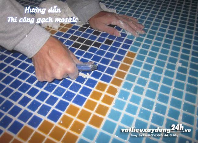 Hướng dẫn thi công ốp gạch mosaic