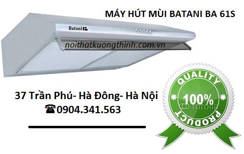Đại lý cung cấp máy hút mùi Batani BA 61S uy tín