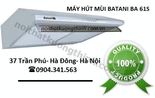 Địa chỉ bán máy hút mùi Batani BA 61S giá rẻ
