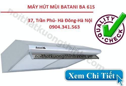 Máy hút mùi Batani BA 61S có tốt không?
