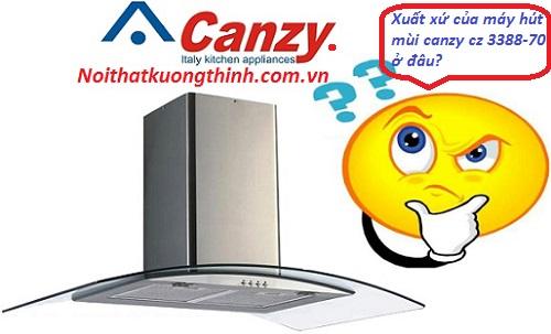 Xuất xứ của máy hút mùi Canzy Cz 3388-70