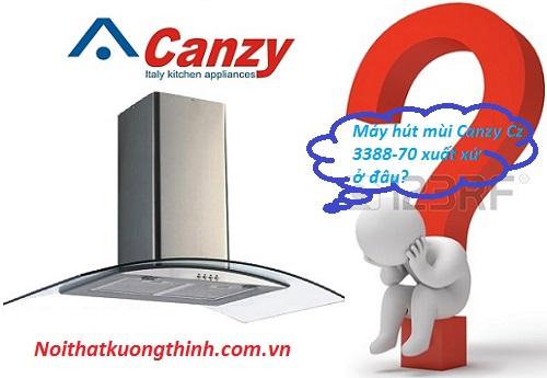 Máy hút mùi Canzy Cz 3388-70 xuất xứ ở đâu?