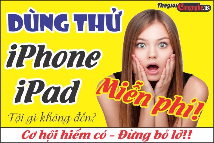 Dùng thử iPhone / iPad miễn phí