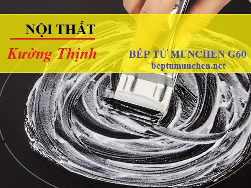 Hướng dẫn vệ sinh bếp từ Munchen G60 đúng cách