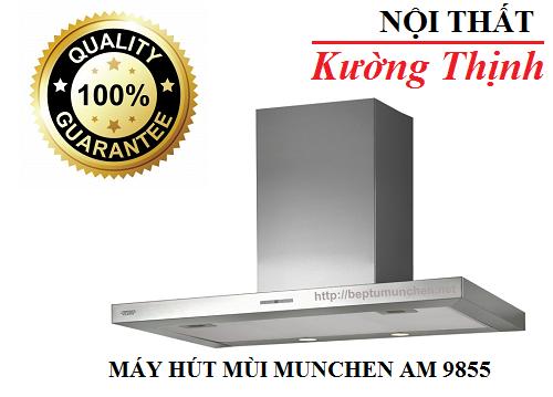 Máy hút mùi Munchen AM 9855 có tốt không?