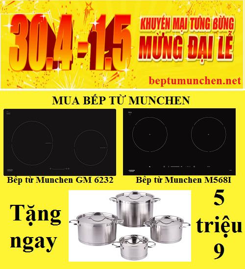 Bếp từ Munchen M568I và GM 6232 khuyến mãi cực sốc