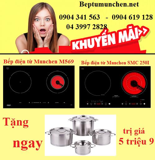 Khuyến mãi khủng giành riêng cho bếp điện từ Munchen M569 và SMC 250I