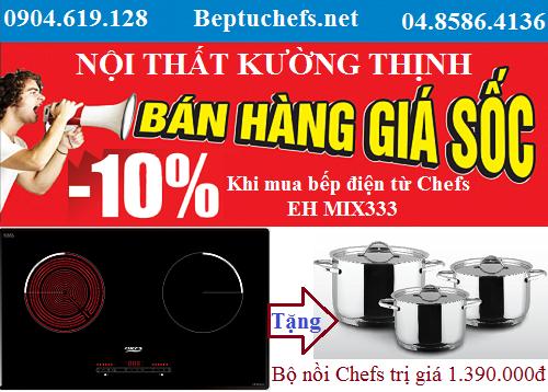 Bếp điện từ Chefs EH MIX333 đại hạ giá tại Nội Thất Kường Thịnh