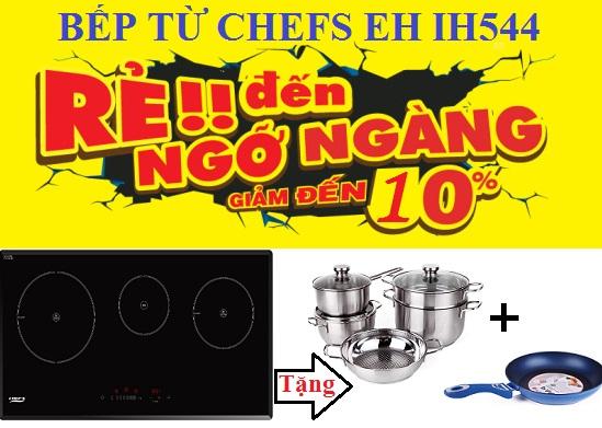 Bếp từ Chefs EH IH544 khuyến mại khủng giảm giá sốc
