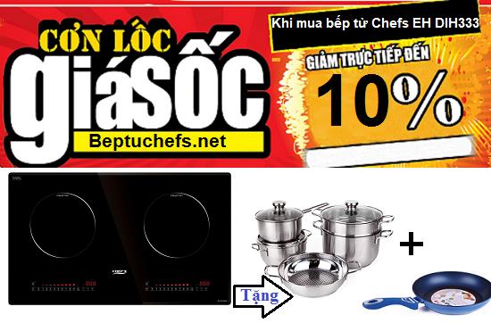 Khuyến mại lớn tặng quà khủng khi mua bếp từ Chefs EH DIH333