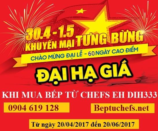 Bếp từ Chefs EH DIH333 khuyến mại tưng bừng mừng đại lễ