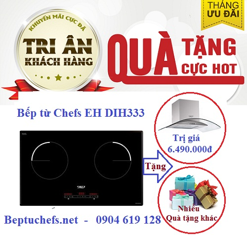 Chương trình khuyến mại cực hấp dẫn khi mua bếp từ Chefs EH DIH333