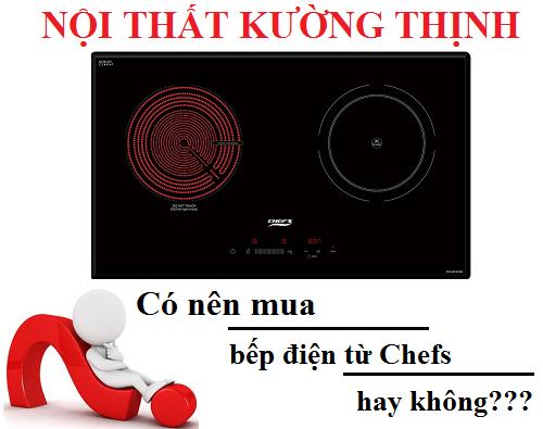Có nên mua bếp điện từ Chefs hay không ?
