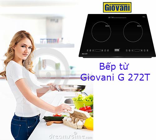 Bếp từ Giovani là dòng bếp nhập khẩu cao cấp của thương hiệu nổi tiếng trên thế giới, hiện nay đã không còn quá xa lạ với người tiêu dùng Việt Nam. Các mẫu bếp từ Giovani nhập khẩu rất đa dạng, mỗi sản phẩm có thiết kế kiểu dáng và tính năng khác nhau nổi bật trong đó là sản phẩm bếp từ Giovani G 272T. Mang nhiều tính năng độc đáo, với thiết kế sang trọng, rất an toàn khi sử dụng, bếp từ Giovani G 272T đang là sản phẩm rất được lòng chị em nội trợ.