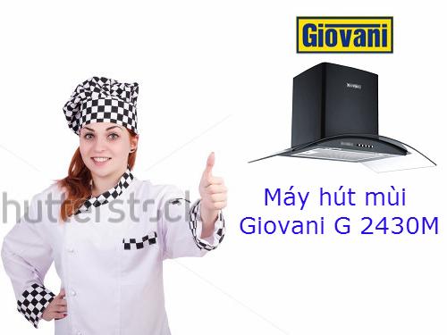 Máy hút mùi Giovani G 2430M luôn đồng hành cùng gian bếp hiện đại