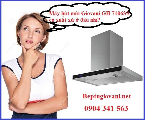 Xuất xứ của máy hút mùi Giovani GH 7106SS