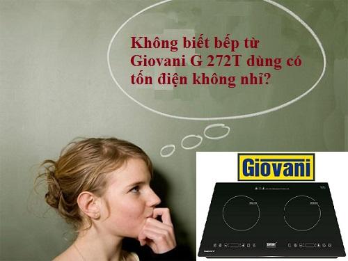 Bếp từ Giovani G 272T dùng có tốn điện không?