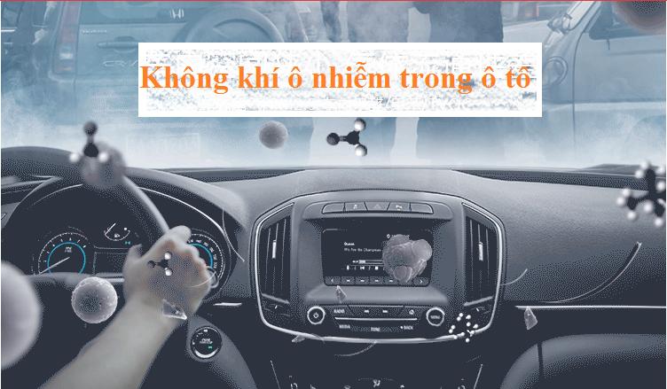 Ô nhiễm trong xe là một vấn đề thầm lặng và vô hình.