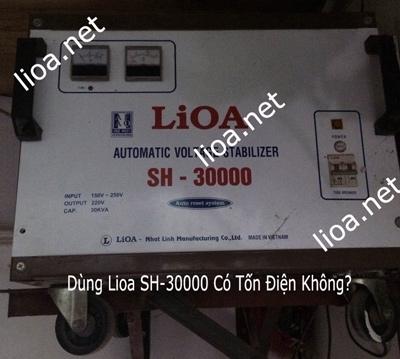 DÙNG LIOA SH-30000 CÓ TỐN ĐIỆN KHÔNG?