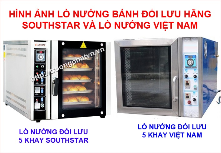 So sánh lò lướng đối lưu southstar và lò nướng Việt Nam