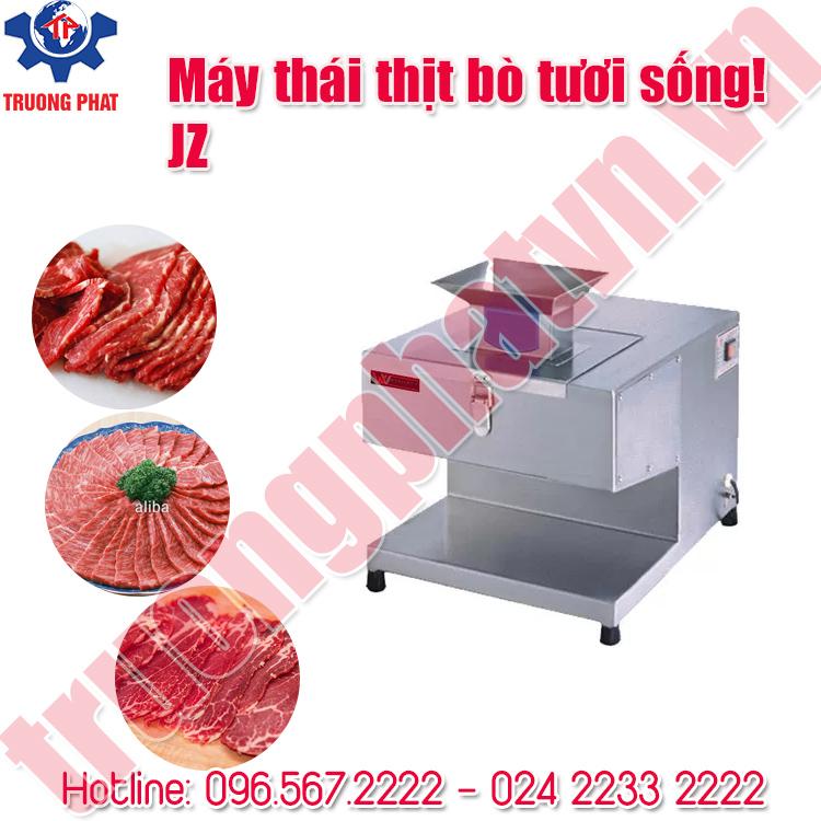 Máy thái thịt bò tươi sống JZ