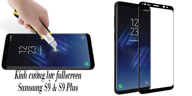 Kính cường lực full màn hình Samsung S9 và S9 Plus