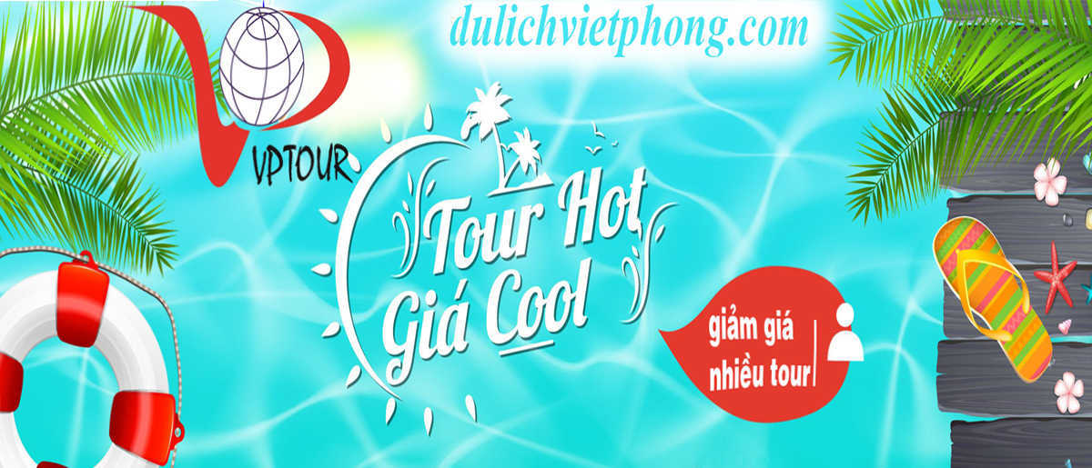 Danh sách tour HOT giá cực KOOL!!!